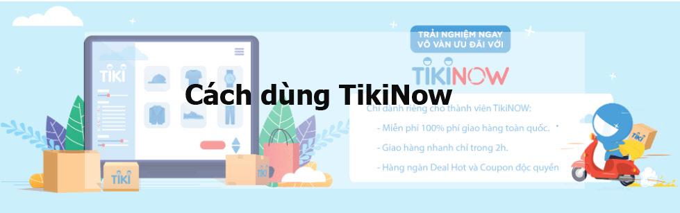 Dịch Vụ Tikinow La Gi Giao Hang 2h Tiki Cl Coupon
