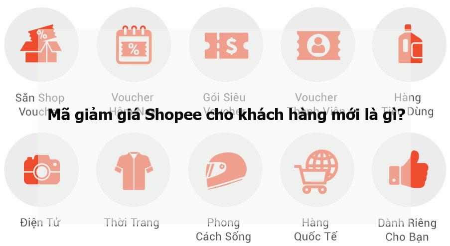 Mã giảm giá Shopee cho khách hàng mới là gì?