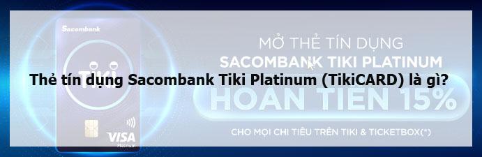 Thẻ tín dụng Sacombank Tiki Platinum (TikiCARD) là gì