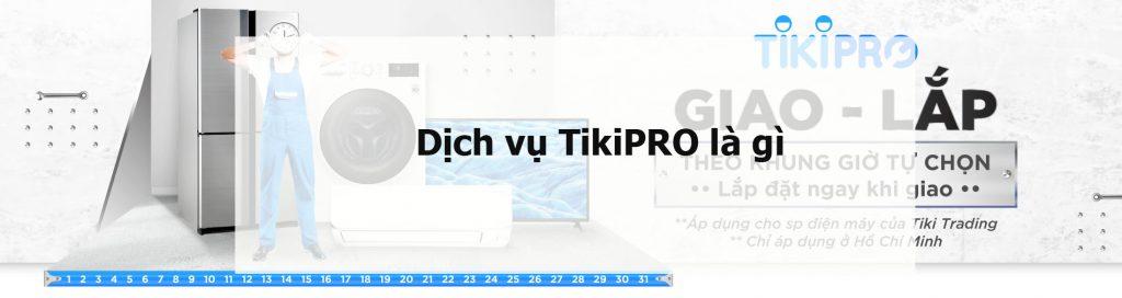 Dịch vụ TikiPRO là gì?