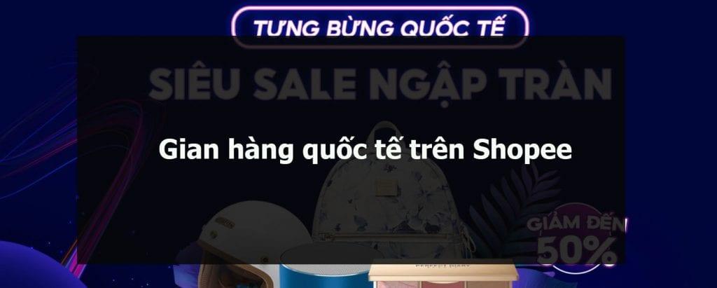 Gian hàng quốc tế trên Shopee