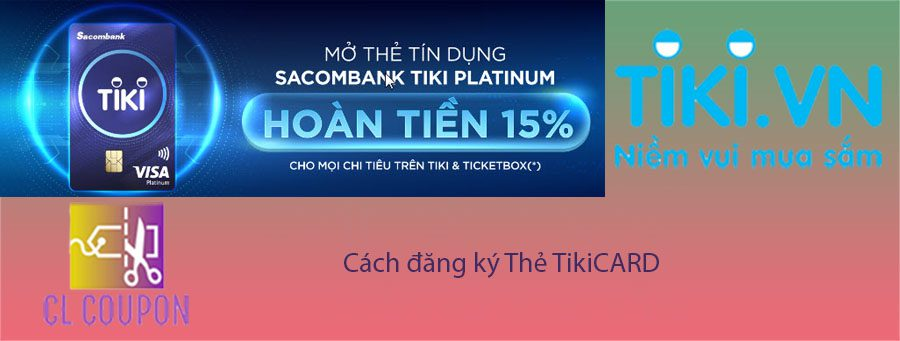 Cách đăng ký Thẻ TikiCARD