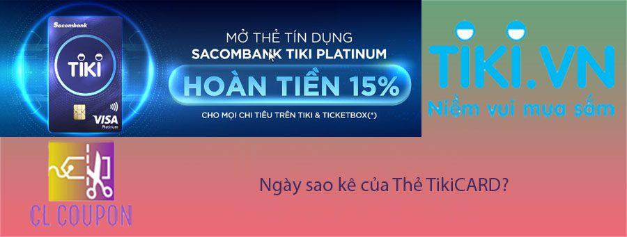 Ngày sao kê của Thẻ TikiCARD?