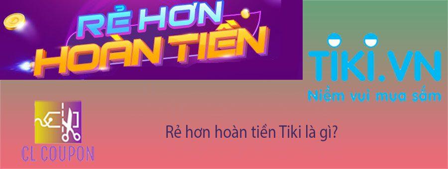 Rẻ hơn hoàn tiền Tiki là gì?