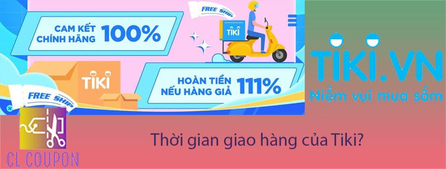 Thời gian giao hàng của Tiki?