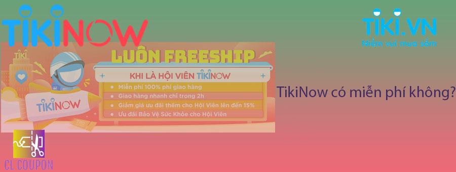 TikiNow có miễn phí không?