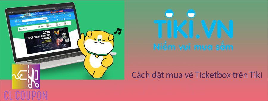 Cách đặt mua vé Ticketbox trên Tiki