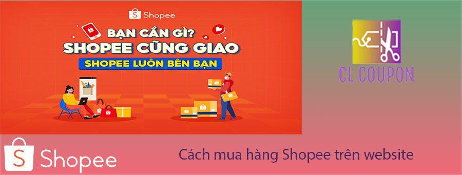 Cách mua hàng Shopee trên website