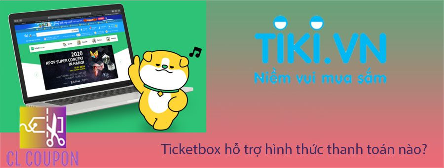 Ticketbox hỗ trợ hình thức thanh toán nào?