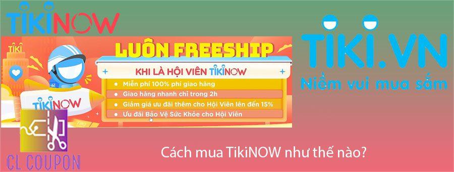 Cách mua TikiNOW như thế nào?